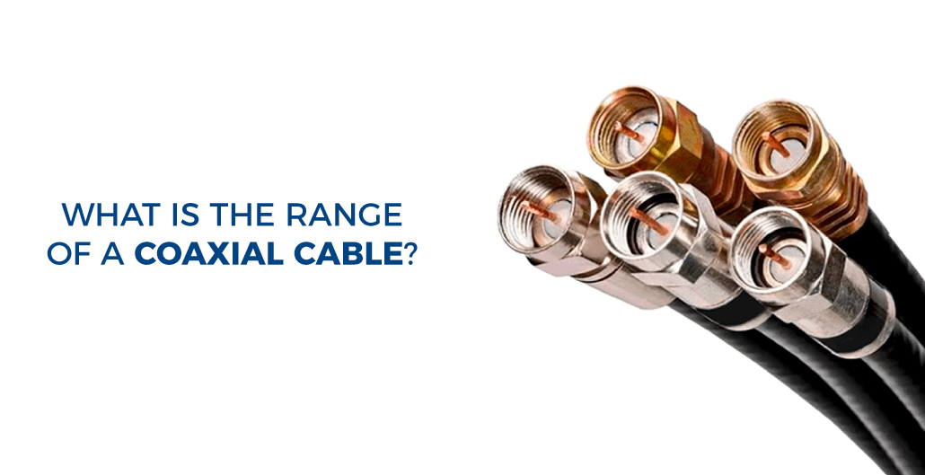 What is the range of a coaxial cable?
