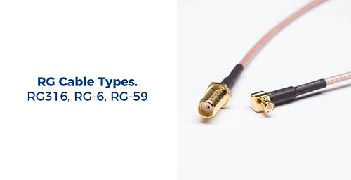 RG Cable Types. RG316, RG-6, RG-59