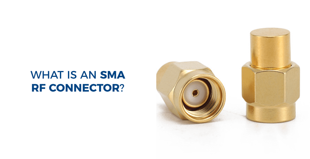 What is an SMA RF Connector?